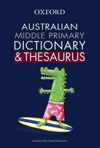Image for Australian Middle Primary Oxford Dictionary and Thesaurus First Edition