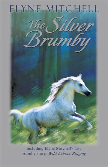 Image for The Silver Brumby #1 Silver Brumby [includes Wild Echoes Ringing]