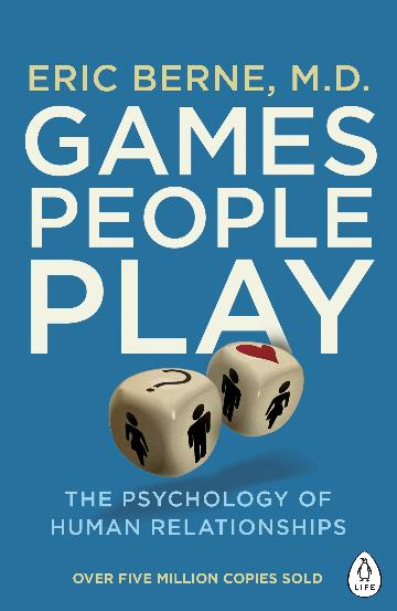 Image for Games People Play : The Psychology of Human Relationships