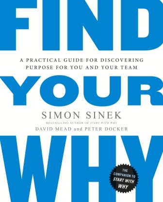 Image for Find Your Why : A Practical Guide for Discovering Purpose for You and Your Team