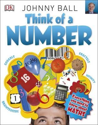 Image for Think of a Number : Everything You Need to Know about Maths