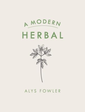 Image for A Modern Herbal : Plant-based Medicine for a calmer, healthier life