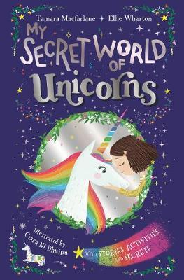 Image for My Secret World of Unicorns : Lockable with stories, activities and secrets