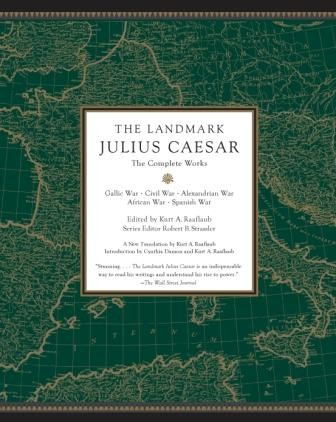 Image for The Landmark Julius Caesar : The Complete Works : Gallic War, Civil War, Alexandrian War, African War, and Spanish War