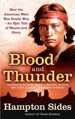 Image for Blood And Thunder : How the American West was really won