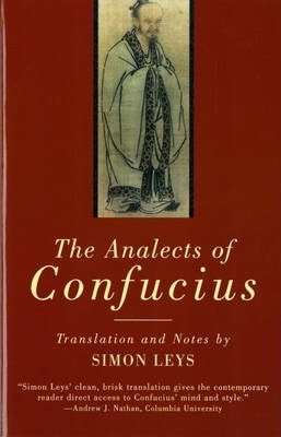 Image for The Analects of Confucius (Translation and Notes by Simon Leys)