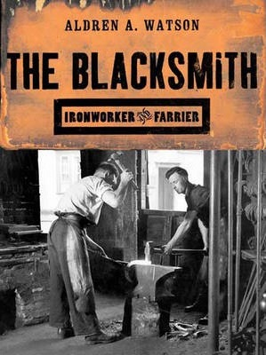 Image for The Blacksmith : Ironworker and Farrier