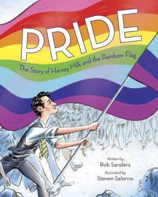 Image for Pride : The Story of Harvey Milk and the Rainbow Flag