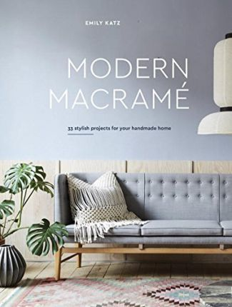Image for Modern Macrame : 33 Projects for Crafting Your Handmade Home