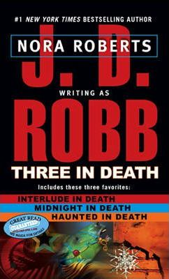 Image for Three in Death 3in1 Bindup contains Interlude in Death / Midnight in Death / Haunted in Death