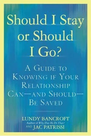 Image for Should I Stay or Should I Go? A Guide to Sorting out Whether Your Relationship Can-and Should-be Saved