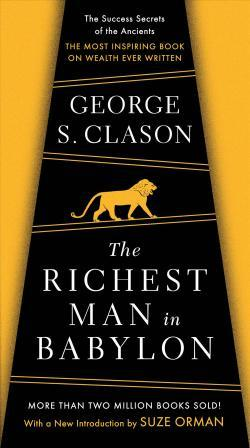 Image for The Richest Man in Babylon : The Success Secrets of the Ancients - The Most Inspiring Book on Wealth Every Written