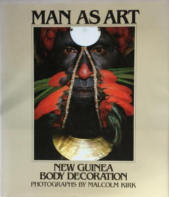 Image for Man as Art : New Guinea Body Decoration [used book]