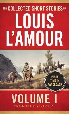 Image for The Collected Short Stories of Louis L'amour Volume 1 : Frontier Stories