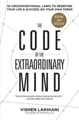 Image for The Code of the Extraordinary Mind : 10 Unconventional Laws to Redefine Your Life and Succeed on Your Own Terms