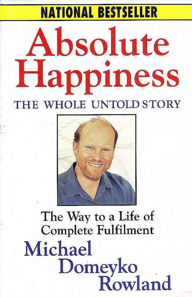 Image for Absolute Happiness : The Whole Untold Story [used book]