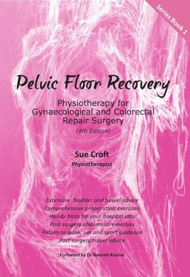 Image for Pelvic Floor Recovery [Fourth Edition] Physiotherapy for Gynaecological and Colorectal Repair Surgery