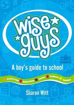 Image for Wise Guys : a boy's guide to school