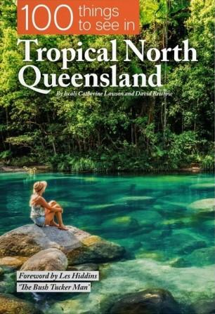 Image for 100 Things To See In Tropical North Queensland