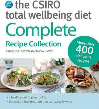Image for The CSIRO Total Wellbeing Diet Complete Recipe Collection