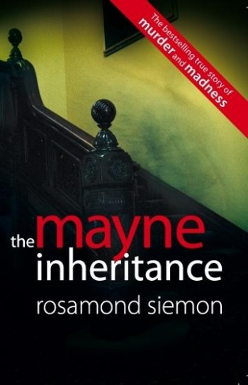 Image for The Mayne Inheritance : a gothic tale of murder, madness and scandal across the generations