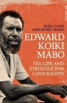 Image for Edward Koiki Mabo : His Life and Struggle for Land Rights (New Edition)