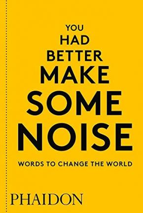 Image for You Had Better Make Some Noise : Words to Change the World