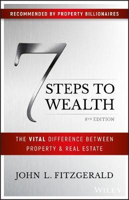 Image for 7 Steps to Wealth : The Vital Difference Between Property and Real Estate