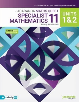 Image for Jacaranda Maths Quest 11 Specialist Mathematics Units 1&2 for Queensland eBookPLUS & Print + StudyON Specialist Mathematics U1&2 for QLD (Book Code)