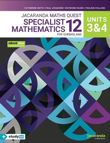 Image for Jacaranda Maths Quest 12 Specialist Mathematics Units 3&4 for Queensland eBookPLUS & Print + StudyOn Specialist Mathematics U3&4 for Qld (Book Code)