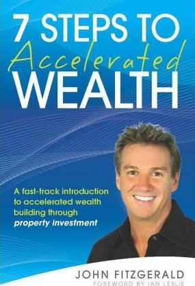 Image for 7 Steps to Accelerated Wealth : A Fast-track Introduction to Accelerated Wealth Building Through Property Investment