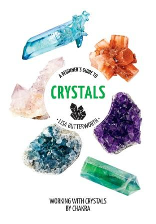 Image for A Beginner's Guide to Crystals : Working with Crystals by Chakra