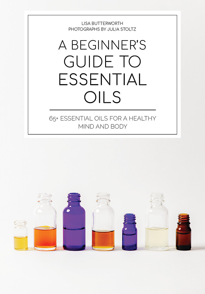 Image for A Beginner's Guide to Essential Oils : 65 Essential Oils for a healthy mind and body