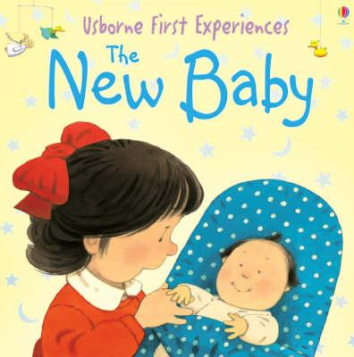 Image for The New Baby : Usborne First Experiences