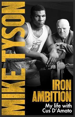 Image for Iron Ambition : Lessons I've Learned from the Man Who Made Me a Champion