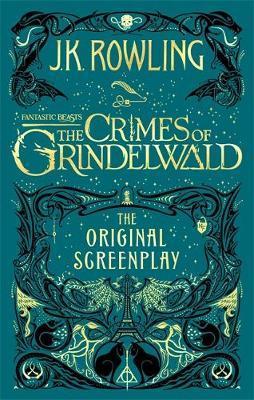 Image for Fantastic Beasts : The Crimes of Grindelwald : The Original Screenplay