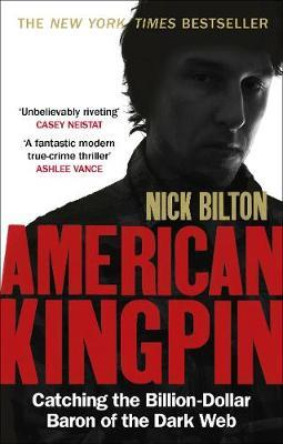 Image for American Kingpin : Catching the Billion-Dollar Baron of the Dark Web