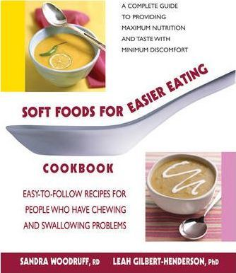 Image for Soft Foods for Easier Eating Cookbook : Easy-To-Follow Recipes for People Who Have Chewing and Swallowing Problems