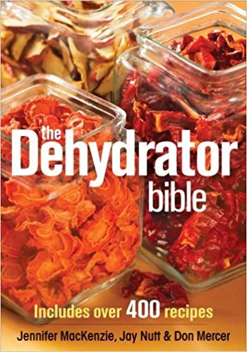 Image for The Dehydrator Bible : Includes Over 400 Recipes