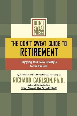 Image for The Don't Sweat Guide to Retirement : Enjoying Your New Lifestyle to the Fullest