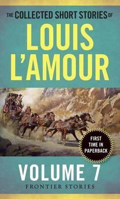 Image for The Collected Short Stories of Louis L'amour Volume 7 : Frontier Stories