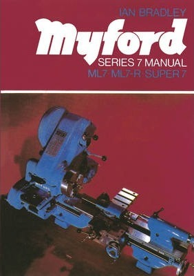 Image for Myford Series 7 Manual : ML7, ML7-R, Super 7