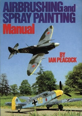 Image for Air Brushing and Spray Painting Manual