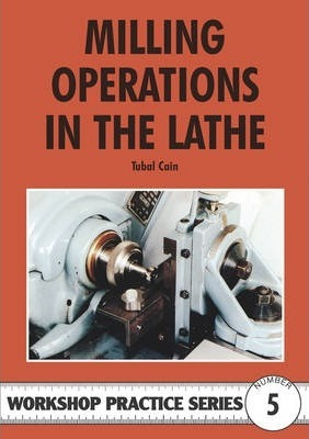 Image for Milling Operations in the Lathe #5 Workshop Practice Series