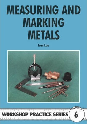 Image for Measuring and Marking Metals #6 Workshop Practice Series