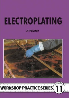 Image for Electroplating #11 Workshop Practice Series