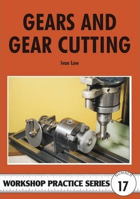 Image for Gears and Gear Cutting #17 Workshop Practice Series