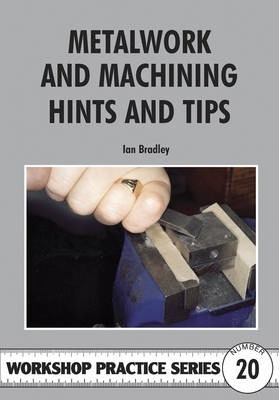 Image for Metalwork and Machining Hints and Tips #20 Workshop Practice Series