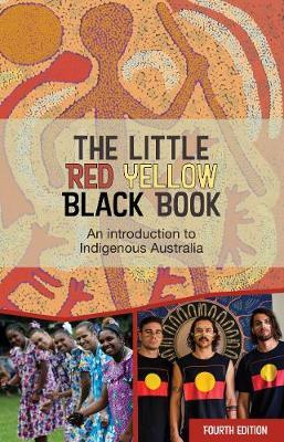 Image for The Little Red Yellow Black Book [Fourth Edition] An introduction to Indigenous Australia