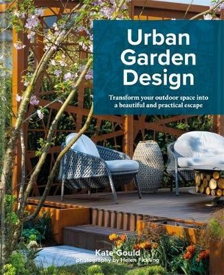 Image for Urban Garden Design : Transform your outdoor space into a beautiful and practical escape